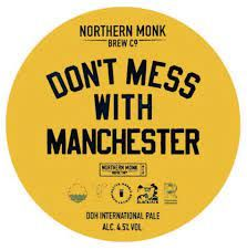Northern Monk Dont Mess with Manchester